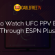 How to Watch UFC PPV Events Through ESPN Plus