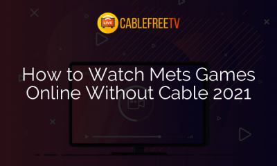 How to Watch Mets Games Online Without Cable 2021