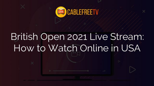 British Open 2021 Live Stream: How to Watch Online in USA