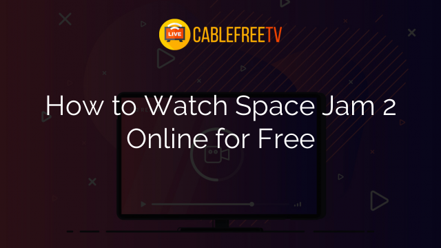 How to Watch Space Jam 2 Online for Free