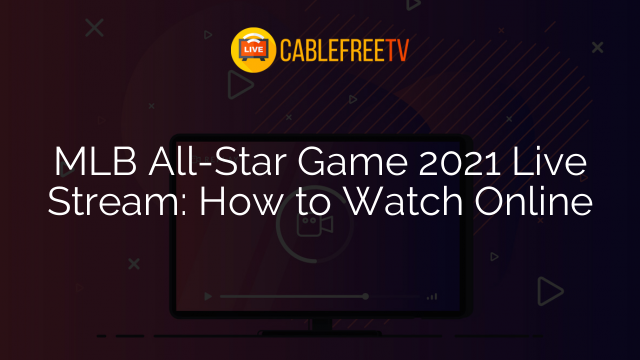 MLB All-Star Game 2021 Live Stream: How to Watch Online