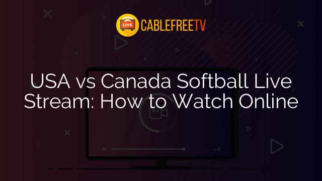 USA vs Canada Softball Live Stream: How to Watch Online