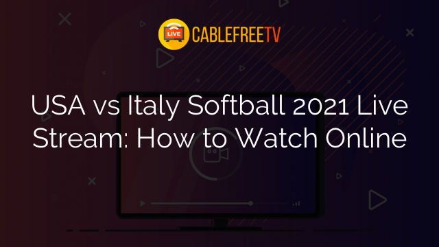 USA vs Italy Softball 2021 Live Stream: How to Watch Online